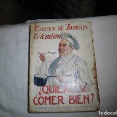 Libros antiguos: QUIERE V.COMER BIEN.MANUAL PRACTICO DE COCINA.CARMEN DE BURGOS COLOMBINE.BARCELONA 1931. Lote 89446260