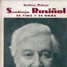 Libros antiguos: JUSTINO OCHOA : SANTIAGO RUSIÑOL, SU VIDA Y SU OBRA (PUEYO, S.F.). Lote 89471788