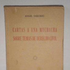 Libros antiguos: CARTAS A UNA MUCHACHA SOBRE TEMAS DE DERECHO CIVIL OSSORIO GALLARDO 1ª EDICIÓN PUEYO 1925; FEMINISMO. Lote 89486916