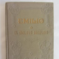 Libros antiguos: EMILLIO O EL ESCLAVO ARGELINO. SEÑORA DUBOIS. ED. SARRIA-BARCELONA 1911. Lote 89524156