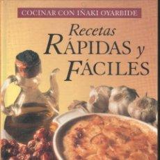Libros antiguos: RECETAS RAPIDAS Y FACILES IÑAKI OYARBIDE .. LIBROS. Lote 89546260
