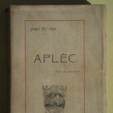 Libros antiguos: APLÈC - JOSEPH MARIA ROCA - CASA DE LA CARITAT, 1912 - SIGNAT PER L'AUTOR - ED. LIMITADA I NUMERADA. Lote 89561220