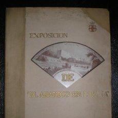 Libros antiguos: EXPOSICION DE EL ABANICO EN ESPAÑA. CATÁLOGO GENERAL ILUSTRADO. AÑO 1920. Lote 89569652