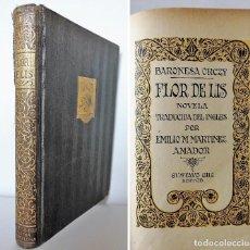 Libros antiguos: FLOR DE LIS - BARONESA ORCZY - PRIMERA EDICIÓN?. Lote 89612300