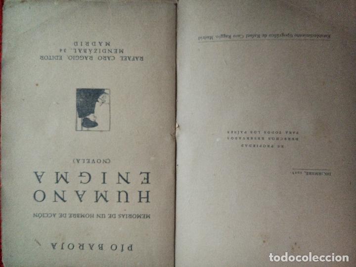 Libros antiguos: HUMANO ENIGMA. ( memorias de un hombre en acción)PIO BAROJA. Rafael Caro Raggio- Editor. 1* edc. 19 - Foto 2 - 89653516
