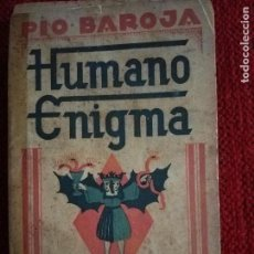 Libros antiguos: HUMANO ENIGMA. ( MEMORIAS DE UN HOMBRE EN ACCIÓN)PIO BAROJA. RAFAEL CARO RAGGIO- EDITOR. 1* EDC. 19. Lote 89653516
