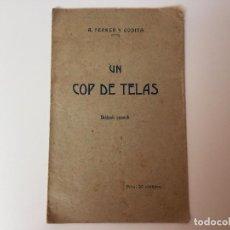 Libros antiguos: UN COP DE TELAS, DIALECH PER A. FERRER Y CODINA (TERCERA EDICIÓN) . Lote 89667684