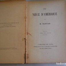 Libros antiguos: UNE NIÉCE D´AMÉRIQUE M. MARYAN LIBRAIRIE DE PARIS FIRMIN-DIDOT ET CIE, IMPRIMEURS EDITEURS PARIS. Lote 89682144