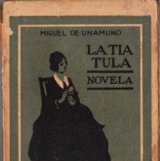 Libros antiguos: LA TÍA TULA. MIGUEL DE UNAMUNO. ED RENACIMIENTO. 1921. Lote 89683132