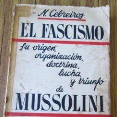 Libros antiguos: EL FASCISMO SU ORIGEN, ORGANIZACIÓN, DOCTRINA, LUCHA Y TRIUNFO DE MUSSOLINI EN ITALIA 1919 – 1922. Lote 89697056