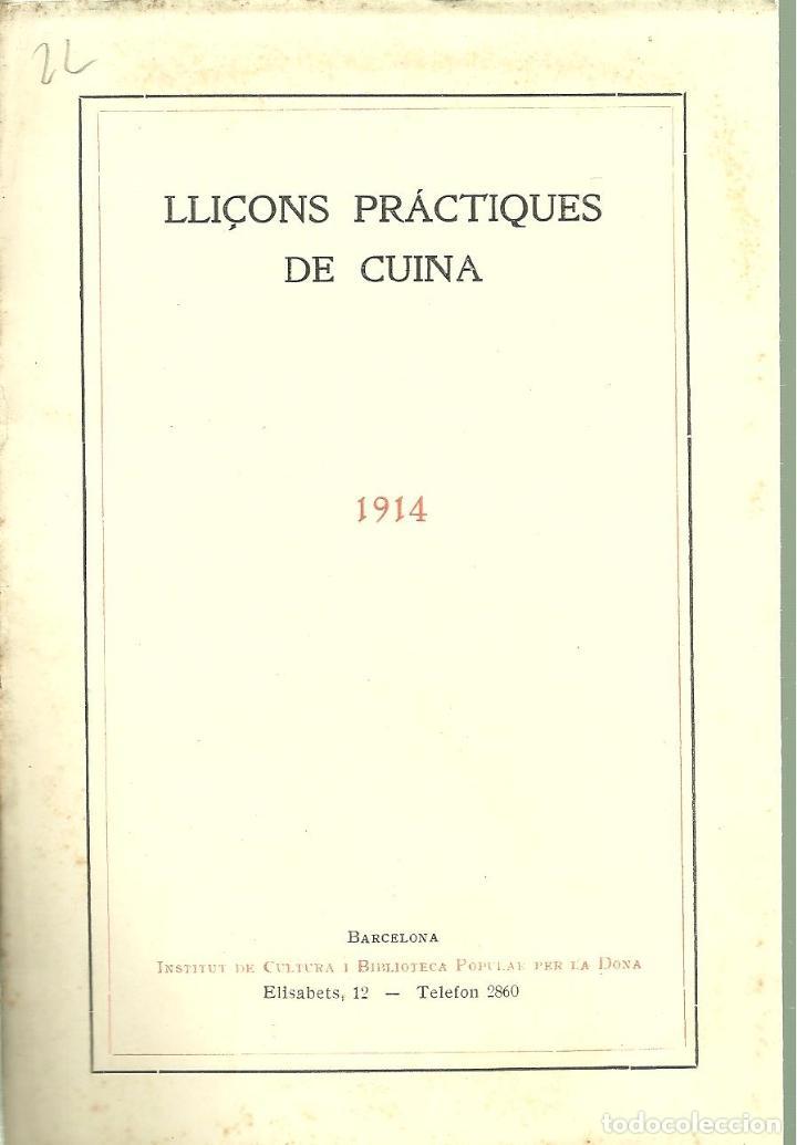 3784.- LLIÇONS PRACTIQUES DE CUINA-MAIG DE 1914-INSTITUT DE CULTURA I BIBLIOTECA POPULAR DE LA DONA (Libros Antiguos, Raros y Curiosos - Cocina y Gastronomía)