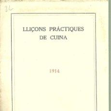 Libros antiguos: 3784.- LLIÇONS PRACTIQUES DE CUINA-MAIG DE 1914-INSTITUT DE CULTURA I BIBLIOTECA POPULAR DE LA DONA. Lote 89723872