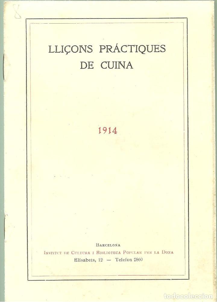 3784.- LLIÇONS PRACTIQUES DE CUINA-GENER DE 1914-INSTITUT DE CULTURA I BIBLIOTECA POPULAR DE LA DONA (Libros Antiguos, Raros y Curiosos - Cocina y Gastronomía)
