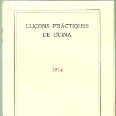 Libros antiguos: 3784.- LLIÇONS PRACTIQUES DE CUINA-GENER DE 1914-INSTITUT DE CULTURA I BIBLIOTECA POPULAR DE LA DONA. Lote 89724004