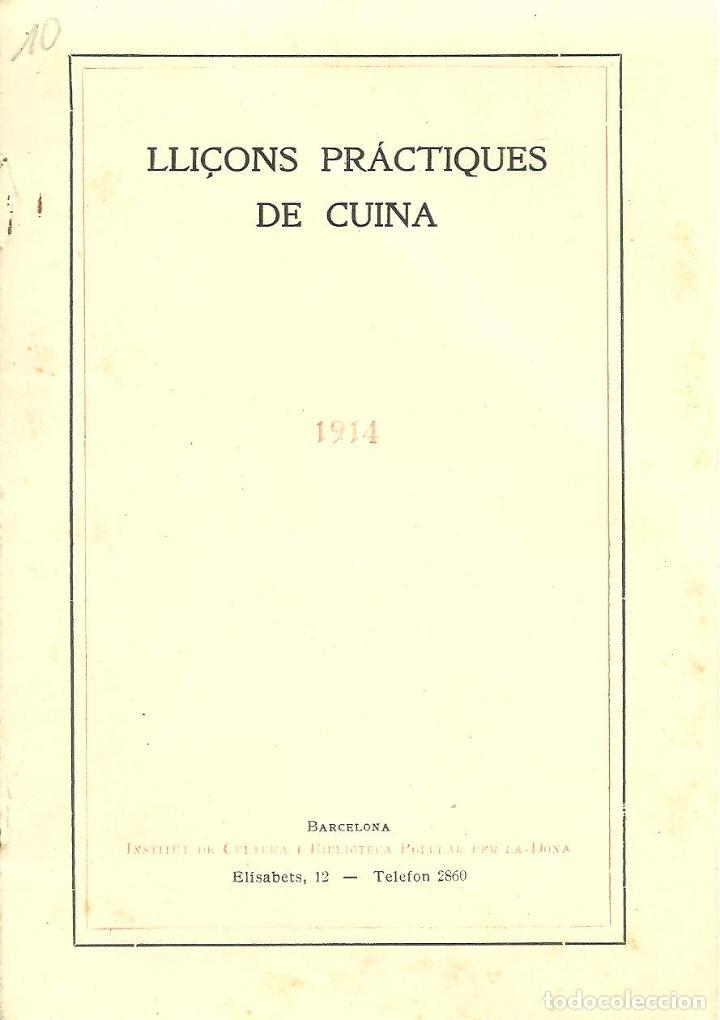 3784.-LLIÇONS PRACTIQUES DE CUINA-FEBRER DE 1914-INSTITUT DE CULTURA I BIBLIOTECA POPULAR DE LA DONA (Libros Antiguos, Raros y Curiosos - Cocina y Gastronomía)