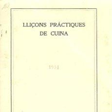 Libros antiguos: 3784.-LLIÇONS PRACTIQUES DE CUINA-FEBRER DE 1914-INSTITUT DE CULTURA I BIBLIOTECA POPULAR DE LA DONA. Lote 89724132
