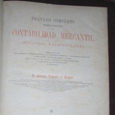 Libros antiguos: TRATADO COMPLETO DE CONTABILIDAD MERCANTIL INDUSTRIAL Y ADMINISTRATIVA. TOMO III. 1885. BARCELONA.. Lote 89729096