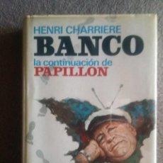 Libros antiguos: LIBRO BANCO, DE HENRI CHARRIÈRE,PROTAGONISTA,AUTOR DE PAPILLON. EN TAPA DURA Y PLÁSTICO REF. GAR 175. Lote 180102848