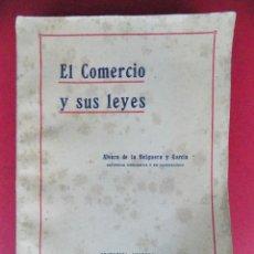Libros antiguos: LIBRO - EL COMERCIO Y SUS LEYES- ALVARO DE HELGUERA Y GARCIA - AÑO 1926 -... R-6357. Lote 89769380