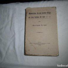 Libros antiguos: MEMORIAS DE UN NOVIO VIEJO EN SUS BODAS DE ORO.ENRIQUE ARIAS.MADRID 1924. Lote 89781132