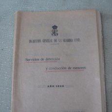Libros antiguos: DIRECCION GENERAL DE LA GUARDIA CIVIL - SERVICIO DE DETENCION Y CONDUCCION DE MENORES - AÑO 1926. Lote 89781216