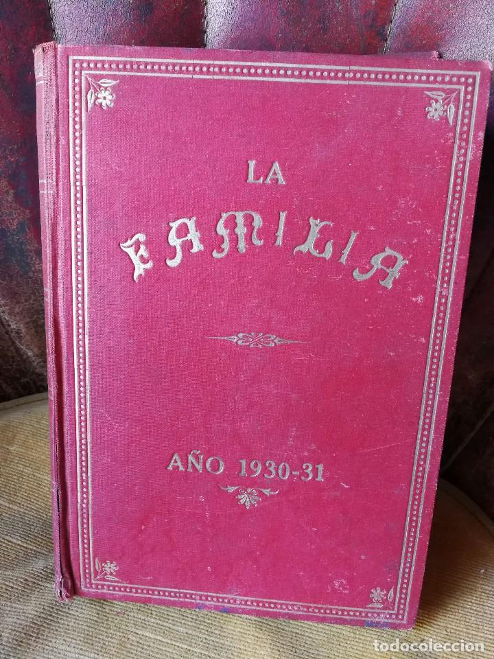 Libros antiguos: LIBRO LA FAMILIA- REVISTA MORAL, INSTRUCTIVA Y RECREATIVA. AÑO 1930-31. - Foto 2 - 89792052