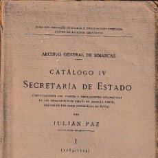Libros antiguos: ARCHIVO GRAL. SIMANCAS - CATÁLOGO IV SECRETARÍA DE ESTADO (J. PAZ 1914) SIN USAR. Lote 89847600