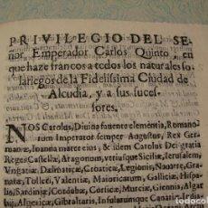 Libros antiguos: CIRCA 1630. PRIVILEGIO DE CARLOS V A LA FIDELISIMA CIUDAD DE ALCUDIA Y SUS HABITANTES. MALLORCA.. Lote 89849704