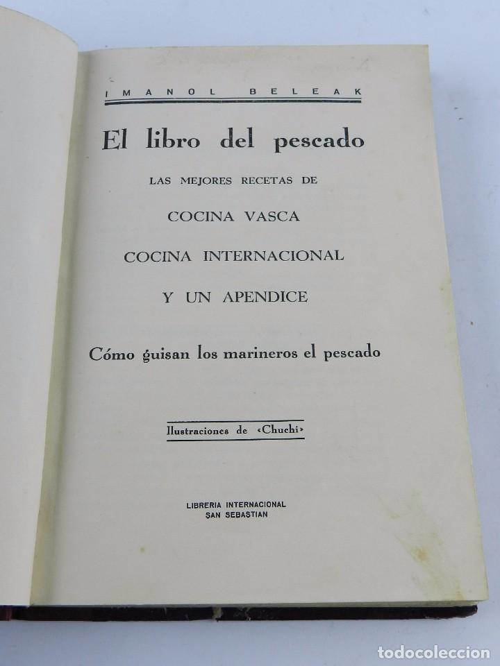LIBRO DE BELEAK, IMANOL, EL LIBRO DEL PESCADO. AÑO 1933, LAS MEJORES RECETAS DE COCINA VASCA, COCINA (Libros Antiguos, Raros y Curiosos - Cocina y Gastronomía)