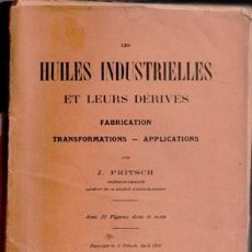 Libros antiguos: LES HUILES INDUSTRIELLES ET LEURS DÉRIVÉS - FABRICATION, TRANSFORMATIONS, APPLICATIONS; FRITSCH, J.. Lote 89971280