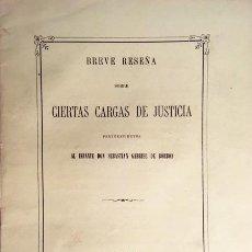 Libros antiguos: BREVE RESEÑA SOBRE CARGAS DE JUSTICIA PERTENECIENTES AL INFANTE DON SEBASTIÁN GABRIEL DE BORBÓN 1877. Lote 89993496