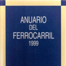 Libri antichi: ANUARIO DEL FERROCARRIL 1999. Lote 90044568