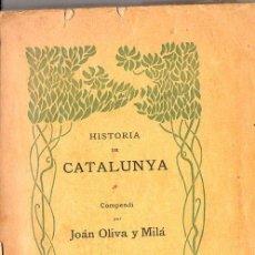 Libros antiguos: JOAN OLIVA Y MILÁ : BREU COMPENDI D' HISTORIA DE CATALUNYA (IMP. OLIVA,1901). Lote 90073436