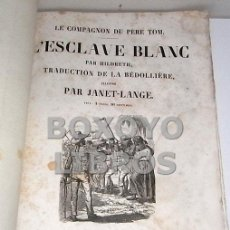 Libros antiguos: HILDRETH. LE COMPAGNON DU PÈRE TOM. L'ESCLAVE BLANC. ILUSTRÉ PAR JANET-LANGE. TRADUCTION DE LA BÉDOL. Lote 42467581