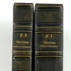 Libros antiguos: BARCELONA ANTIGUA Y MODERNA-D.ANDRES AVELINO PI Y ARIMON-1845-TOMOS I Y II. Lote 90115604