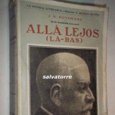 Libri antichi: HUYSMANS. ALLA LEJOS.LA BAS.PROMETEO. VALENCIA.. Lote 183723090