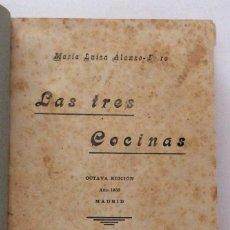 Libros antiguos: LIBRO DE RECETAS DE COCINA. AÑO 1933. MARÍA LUISA ALONSO. LAS TRES COCINAS.. Lote 90339072