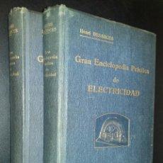 Libros antiguos: GRAN ENCICLOPEDIA PRACTICA DE ELECTRICIDAD / EL TECNICISMO Y LA PRACTICA / HENRI DESARCES. Lote 90361480