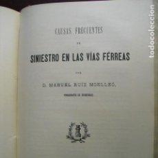 Libros antiguos: 1901 CAUSAS FRECUENTES DE SINIESTRO EN LAS VÍAS FERREAS M. RUIZ MONLLEO. Lote 90392332