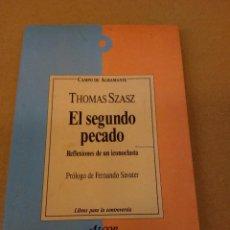 Libros antiguos: THOMAS SZASZ: EL SEGUNDO PECADO (REFLEXIONES DE UN ICONOCLASTA). PRÓLOGO DE FERNANDO SAVATER. (1992). Lote 90437279