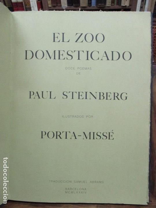 EL ZOO DOMESTICADO DOCE POEMAS DE PAUL STEINBERG ILUSTR. PORTA-MISSÉ. 1 DIBUJO ORIGINAL. (Libros Antiguos, Raros y Curiosos - Bellas artes, ocio y coleccionismo - Otros)
