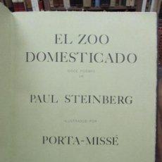 Libros antiguos: EL ZOO DOMESTICADO DOCE POEMAS DE PAUL STEINBERG ILUSTR. PORTA-MISSÉ. 1 DIBUJO ORIGINAL.. Lote 90441414