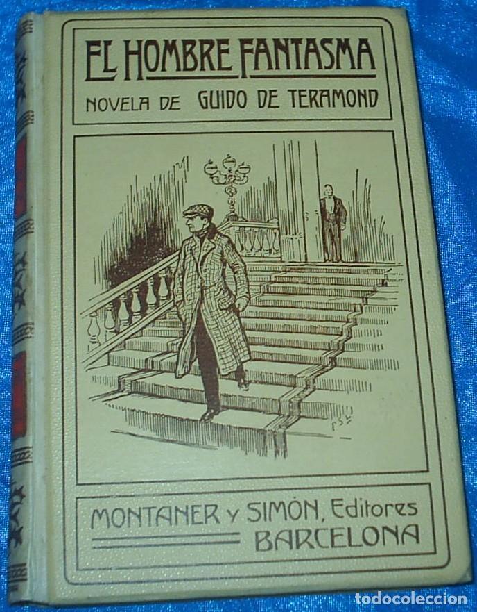 EL HOMBRE FANTASMA, MONTANER 1910, CON GUARDAS, 320 PG. LIBRO MUY BUEN ESTADO-IMPORTANTE LEER TODO (Libros antiguos (hasta 1936), raros y curiosos - Literatura - Narrativa - Otros)