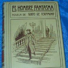 Libros antiguos: EL HOMBRE FANTASMA, MONTANER 1910, SIN GUARDAS, 320 PG. LIBRO MUY BUEN ESTADO. Lote 90451824