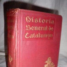 Libros antiguos: HISTORIA GENERAL DE CATALUNYA - AÑO 1905 - SERRA I ROCA - MUY ILUSTRADO.. Lote 90461159