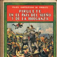 Libros antiguos: PIRULETE EN EL PAÍS DEL SUEÑO Y DE LA HOLGANZA - FEDERICO TRUJILLO. Lote 90471004