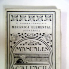 Libros antiguos: MANUALES GALLACH FCO. FORNER CARRATALÁ MECÁNICA GENERAL . Lote 90484114