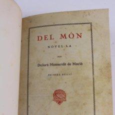 Libros antiguos: L- 3657. DEL MON, NOVEL.LA. DOLORS MONSERDÀ DE MACIÀ. 1ª EDICIO. EN CATALA. 1930.. Lote 90528880