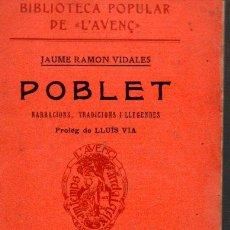 Libros antiguos: JAUME RAMON VIDALES : POBLET (L' AVENÇ , 1910). Lote 90551600