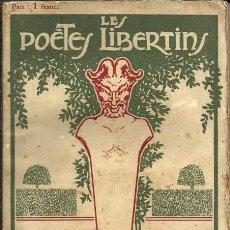 Libros antiguos: LES POETES LIBERTINS - GEORGES NORMANDY - EDITOR LOUIS MICHAUD. Lote 90577245